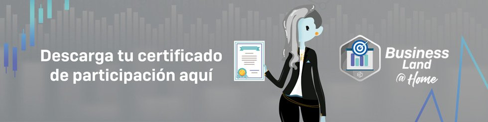 Descarga tu certificado de participación en Business Land @ Home